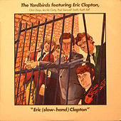 The Yardbirds featuring Eric (Slow-Hand) Clapton by Various Artists