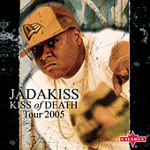 Jadakiss: Kiss Of Death - Tour 2005 by Jadakiss