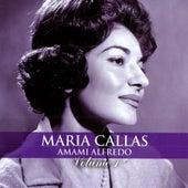 Amami Alfredo, Vol. 1 (Live) by Maria Callas