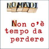 Non c'è tempo da perdere by Nomadi