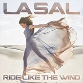 Ride Like the Wind by La Sal