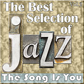 The Best Selection of Jazz, Vol. 2 - The Song Is You by Various Artists