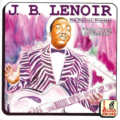 The Tropical Bluesman by J.B. Lenoir