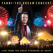 The Dream Concert: Live from the Great Pyramids of Egypt von Yanni