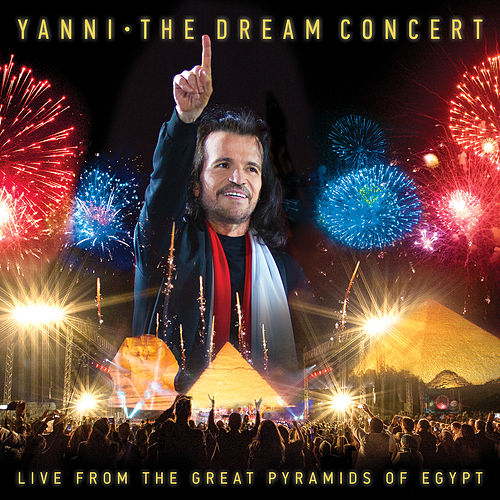 The Dream Concert: Live from the Great Pyramids of Egypt by Yanni