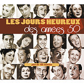 Les jours heureux des années 50 by Various Artists