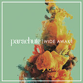 Wide Awake by Parachute
