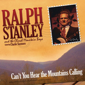 Can't You Hear The Mountains Calling by Ralph Stanley