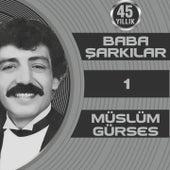 Müslüm Gürses Baba Şarkılar, Vol. 1 by Various Artists