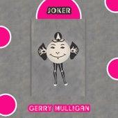 Joker von Gerry Mulligan