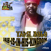 Jah Is in His Kingdom - Single by Yami Bolo