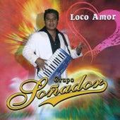 Loco Amor by Grupo Soñador