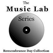 The Music Lab Series: Remembrance Day Collection by Various Artists