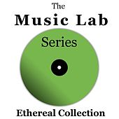 The Music Lab Series: Ethereal Collection by Various Artists
