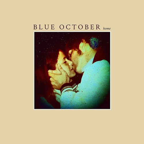 Home by Blue October (UK)