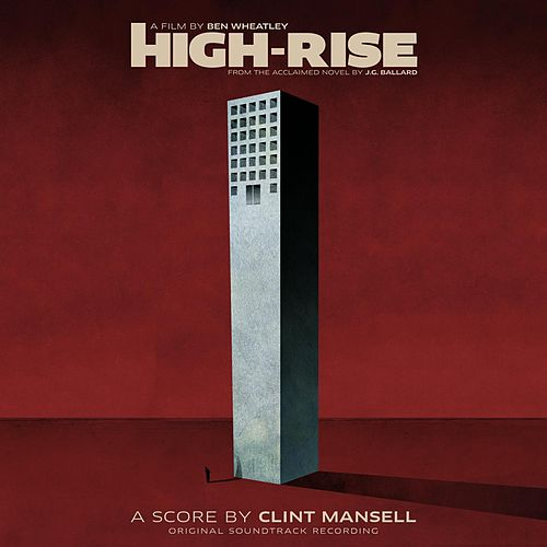 High-Rise (Original Soundtrack Recording) by Clint Mansell