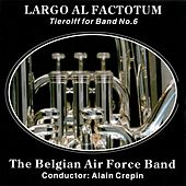 Largo Al Factotum by Belgian Air Force Band