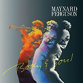 Body & Soul by Maynard Ferguson