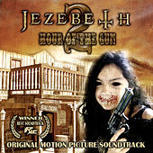 Jezebeth 2: Hour of the Gun (Original Motion Picture Soundtrack) by Various Artists