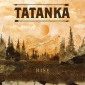 Rise by Tatanka