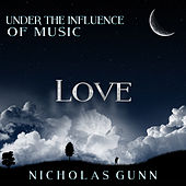 Love, Under the Influence of Music by Nicholas Gunn