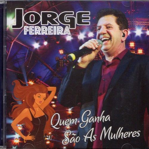 Quem Ganha Sao As Mulheres by Jorge Ferreira