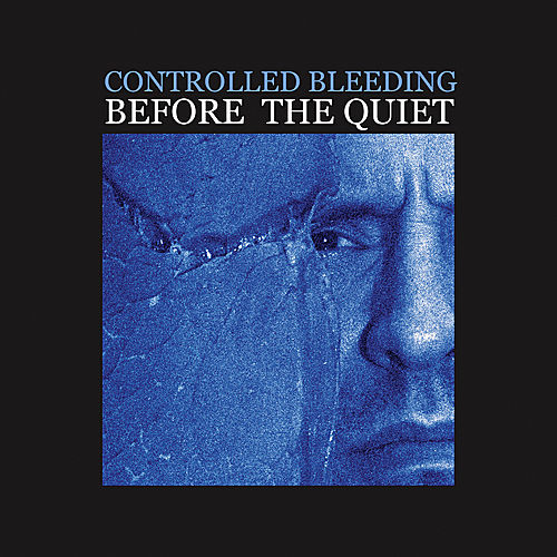 Before The Quiet by Controlled Bleeding