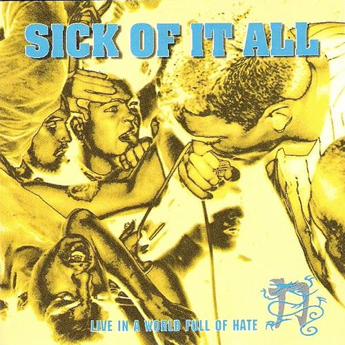 Live In a World Full of Hate by Sick Of It All