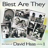 Best of David Haas, Vol. 1: Blest Are They by David Haas