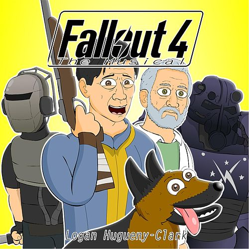 Fallout 4 the Musical by Logan Hugueny-Clark