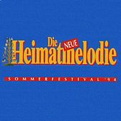 Die neue Heimatmelodie Sommerfestival 1994 by Various Artists