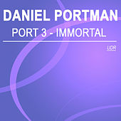 Port 3 - Immortal by Daniel Portman