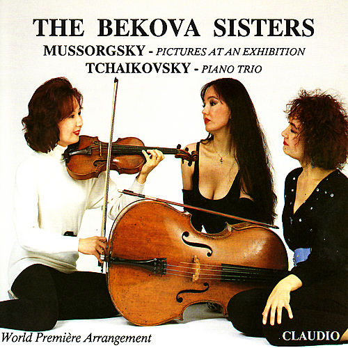 Mussorgsky, Tchaikovsky: Pictures At an Exhibition, Piano Trio In A Minor by Bekova Sisters