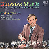Glassick Music. Popular music played on Drinking Glasses by Erik Hansen