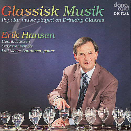 Glassick Music. Popular music played on Drinking Glasses by Erik Hansen