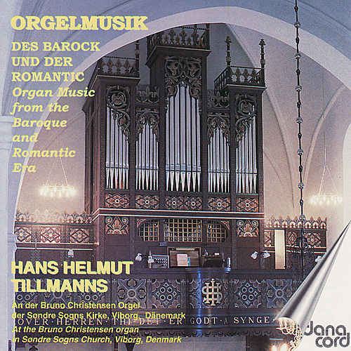 Organ Music from the Baroque and Romantic Era by Hans Helmut Tillmanns