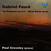 Fauré: The Nocturnes 8-13 / Pieces Breves Op.84 by Paul Crossley