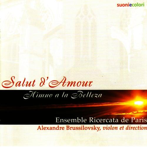Elgar, Turina, Albeniz, Garner, Galperine, Poltoratsky, Bock, Kern, Frolov : 'Salut d'Amour' by Alexandre Brussilovsky