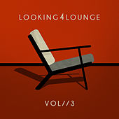 looking4lounge (Vol. 3) by Various Artists