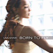 Born To Fly by Lisa Shaw