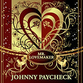 Mr. Lovemaker by Johnny Paycheck