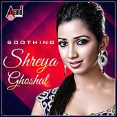 Shreya Ghoshal - Soothing - Kannada Hits 2016 by Various Artists