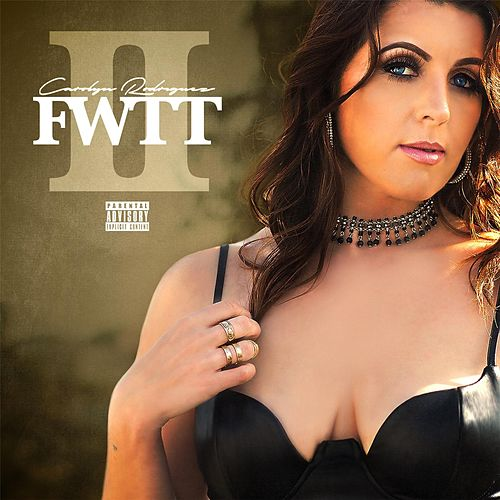 FWTT, Pt. 2 by Carolyn Rodriguez
