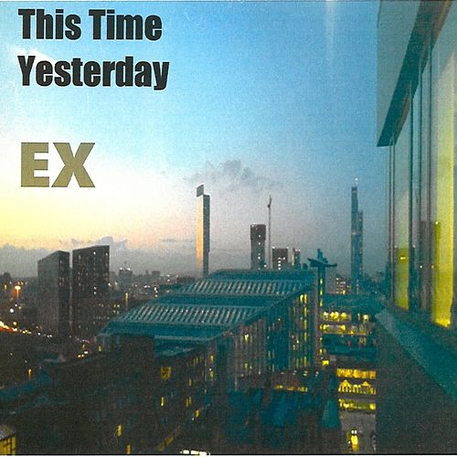 This Time Yesterday by The Ex