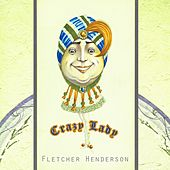 Crazy Lady by Fletcher Henderson