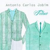Fellow von Antônio Carlos Jobim (Tom Jobim)