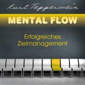Mental Flow: Erfolgreiches Zielmanagement by Kurt Tepperwein