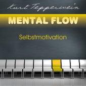 Mental Flow: Selbstmotivation by Kurt Tepperwein