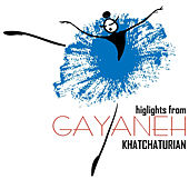 Highlights from Gayaneh by ARAM KHACHATURIAN
