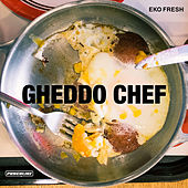 Gheddo Chef by Eko Fresh